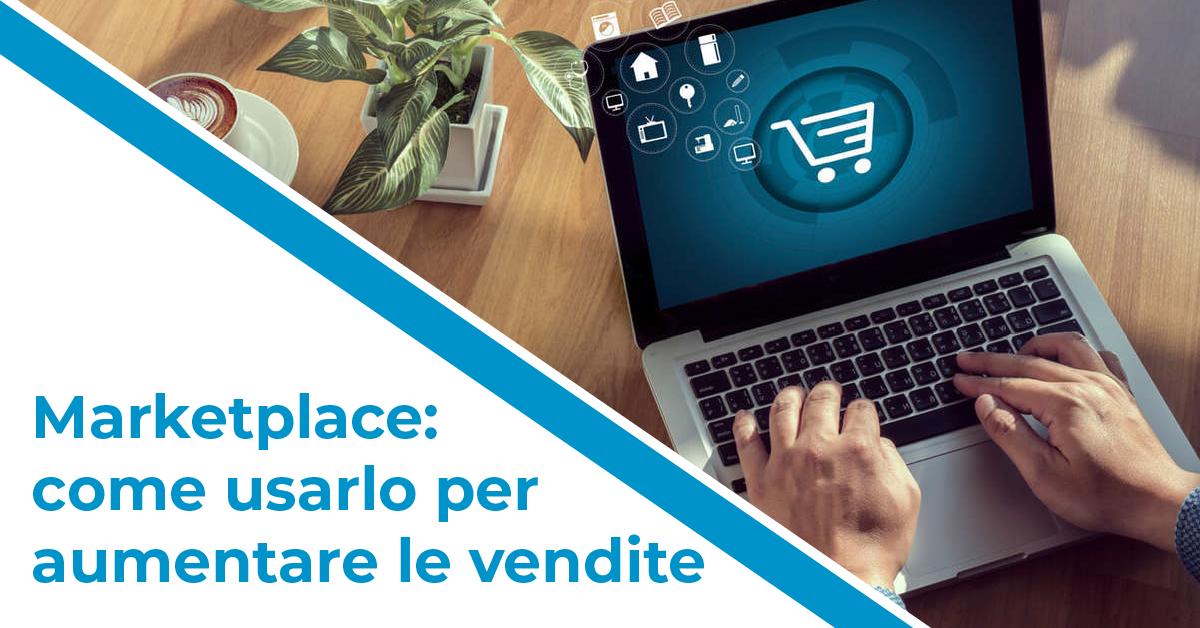 marketplace e digitalizzazione vendite