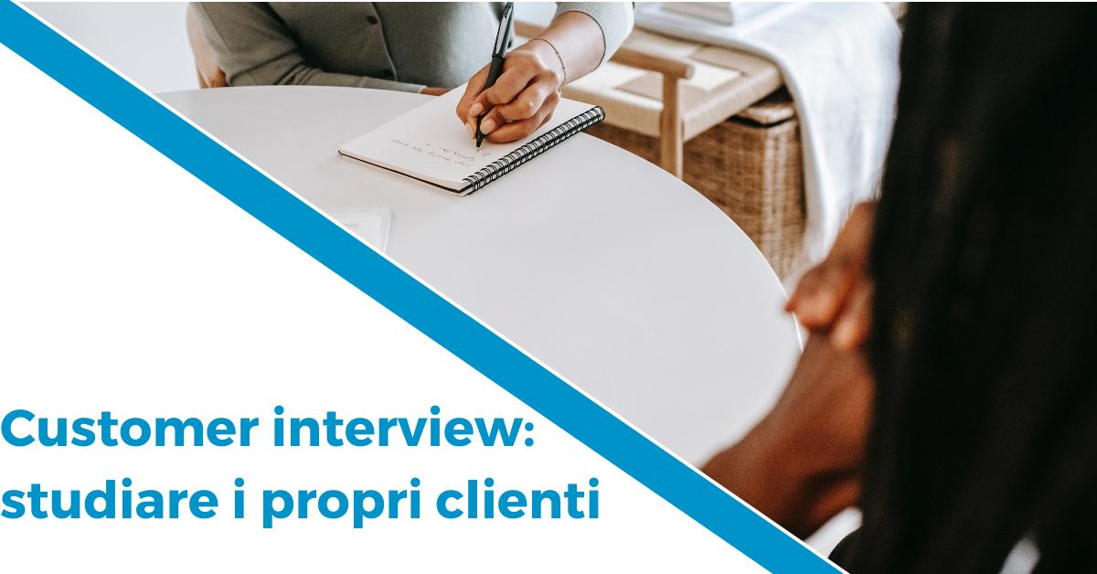 Customer interview studiare i propri clienti