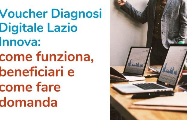 Voucher Diagnosi Digitale Lazio Innova: come funziona, beneficiari e come fare domanda