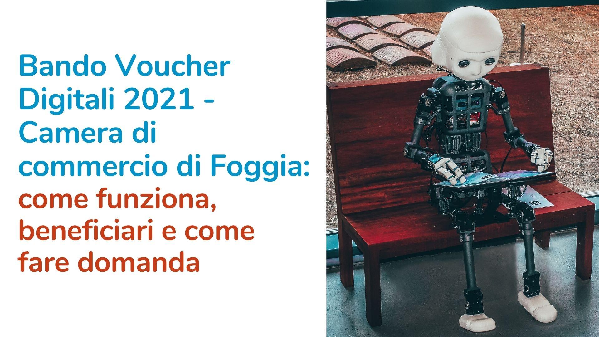 Bando Voucher Digitali 2021 – Camera di commercio di Foggia: come funziona, beneficiari e come fare domanda